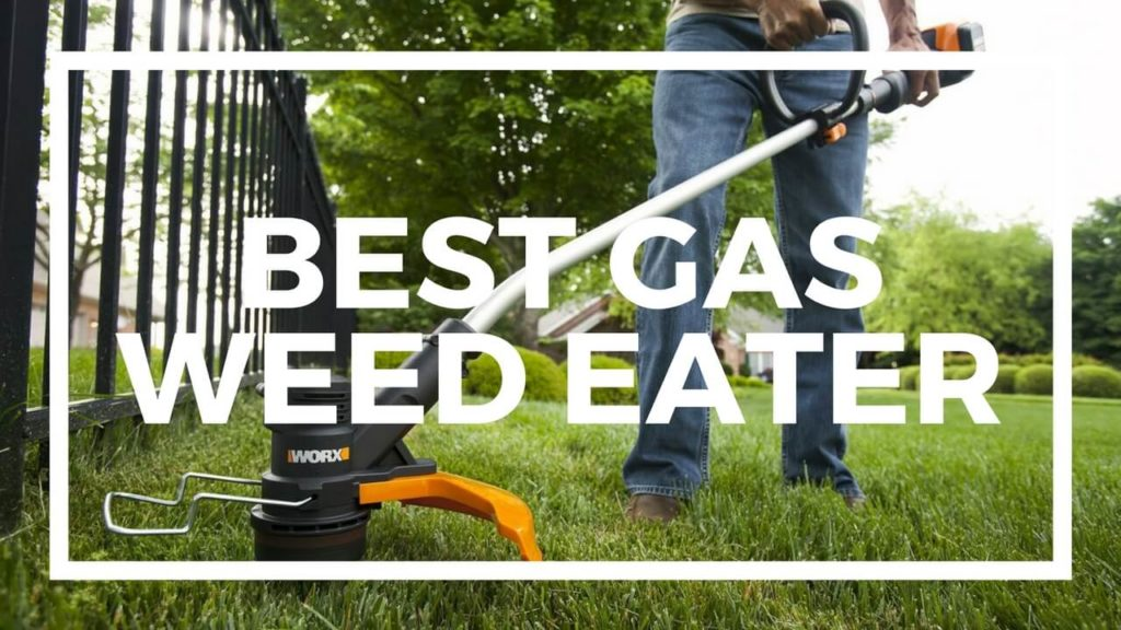 best gas weed eater 2018