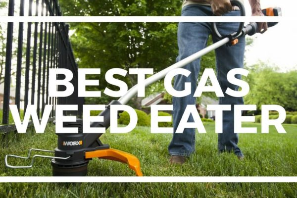 Need Help Choosing the Best Gas Weed Eater for 2018?