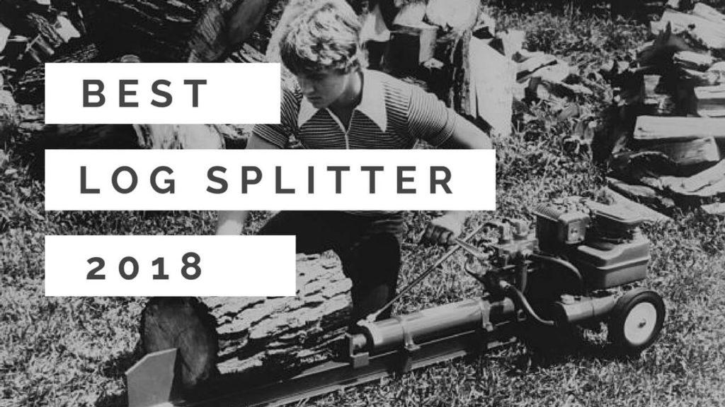 best log splitter 2018