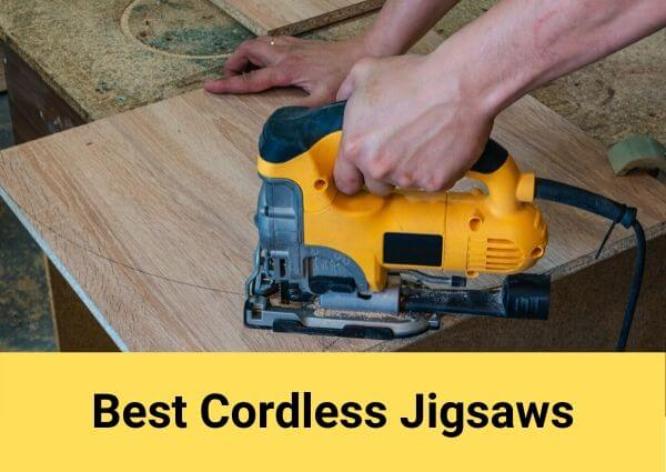 How to Choose a Best Cordless Jigsaw